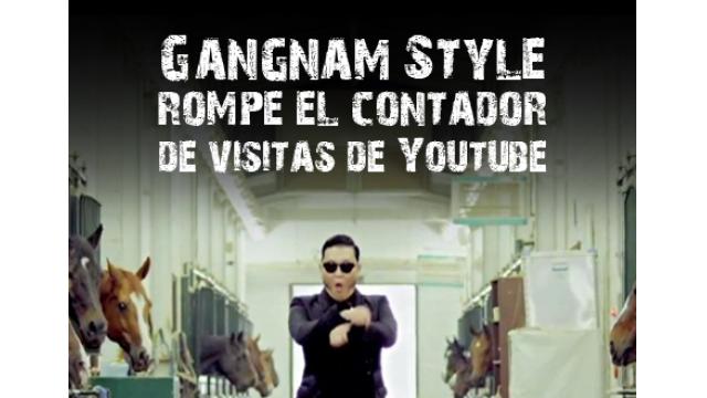 """""""Gangnam Style"""" rompe el contador de visitas de youtube"""